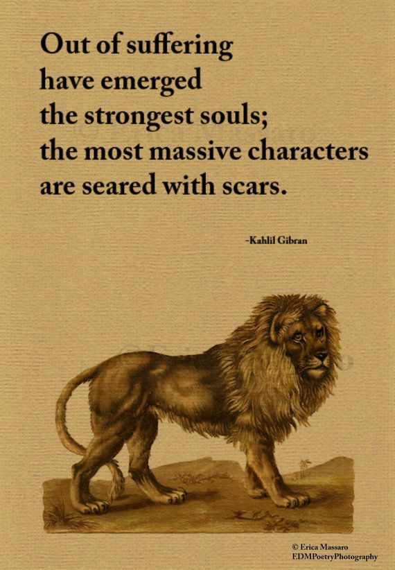Out Of Suffering- | Kahlil Gibran Quote | Inspirational Quotes | Vintage Lion Art Illustration | Brown | -Erica Massaro, EDMPoetryPhotography on Etsy.