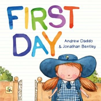 First Day by Andrew Daddo & Jonathan Bentley for ages 4-6