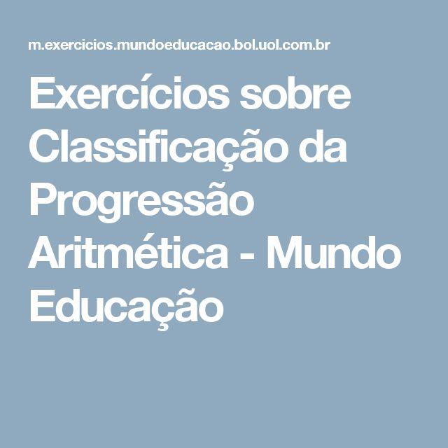 Exercícios sobre Classificação da Progressão Aritmética - Mundo Educação