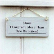 """""""Mum Love You More Than One Direction"""" Shabby Chic Sign Made by Crafty Clara in #Kent - £8.99"""