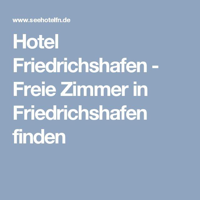 Hotel Friedrichshafen - Freie Zimmer in Friedrichshafen finden