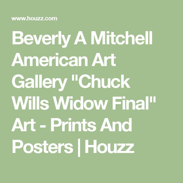 "Beverly A Mitchell American Art Gallery ""Chuck Wills Widow Final"" Art - Prints And Posters 