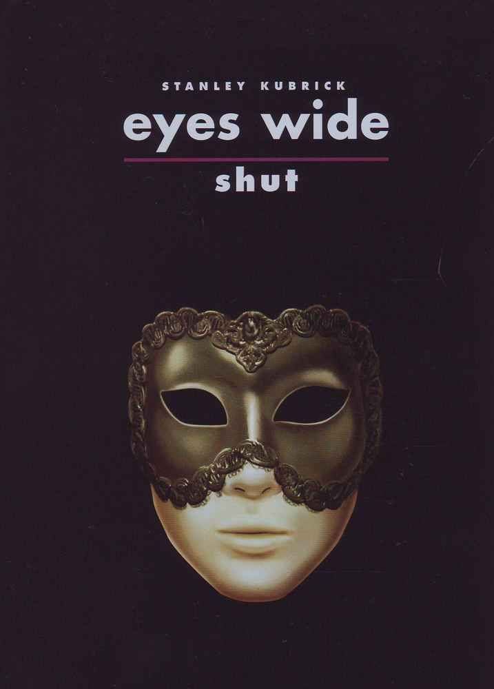 "Eyes Wide Shut - Stanley Kubrick 1999 -- ""Dr. William Harford, a New Yorker who plunges one fateful winter night into an erotic foray that threatens his marriage - and may even ensnare him in a lurid murder mystery - after his wife's admission of sexual longings."""