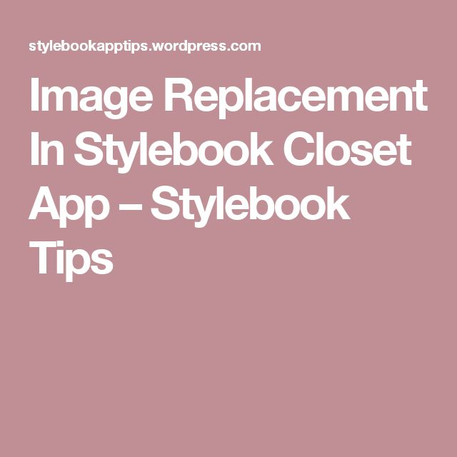 Image Replacement In Stylebook Closet App – Stylebook Tips