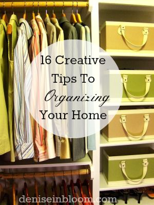 16 Creative Ideas To Start Organizing Your Home - Denise In Bloom