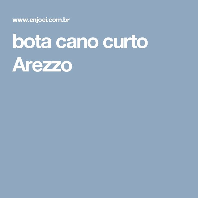 bota cano curto Arezzo