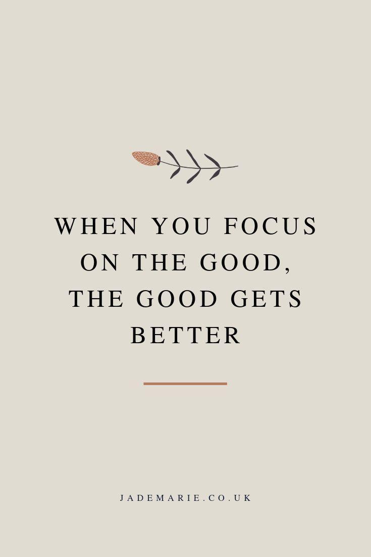 Wenn Sie sich auf das Gute konzentrieren, wird das Gute zu einem besseren inspirierenden Zita