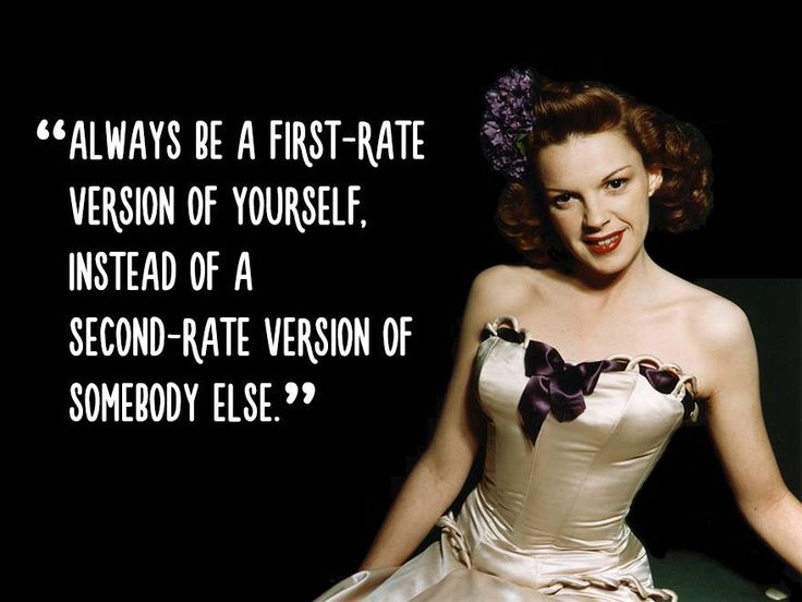 Quote By: Judy Garland.