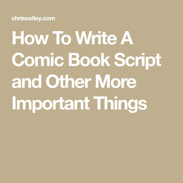 how to write a comic book script How do you write a comic book after i posted a link to the comic book i wrote, the stars below, on my last time here, i got several e-mails asking me about writing a script for a comic book there's no one set formula for writing a comics script — but here are a number of great resources to give you.