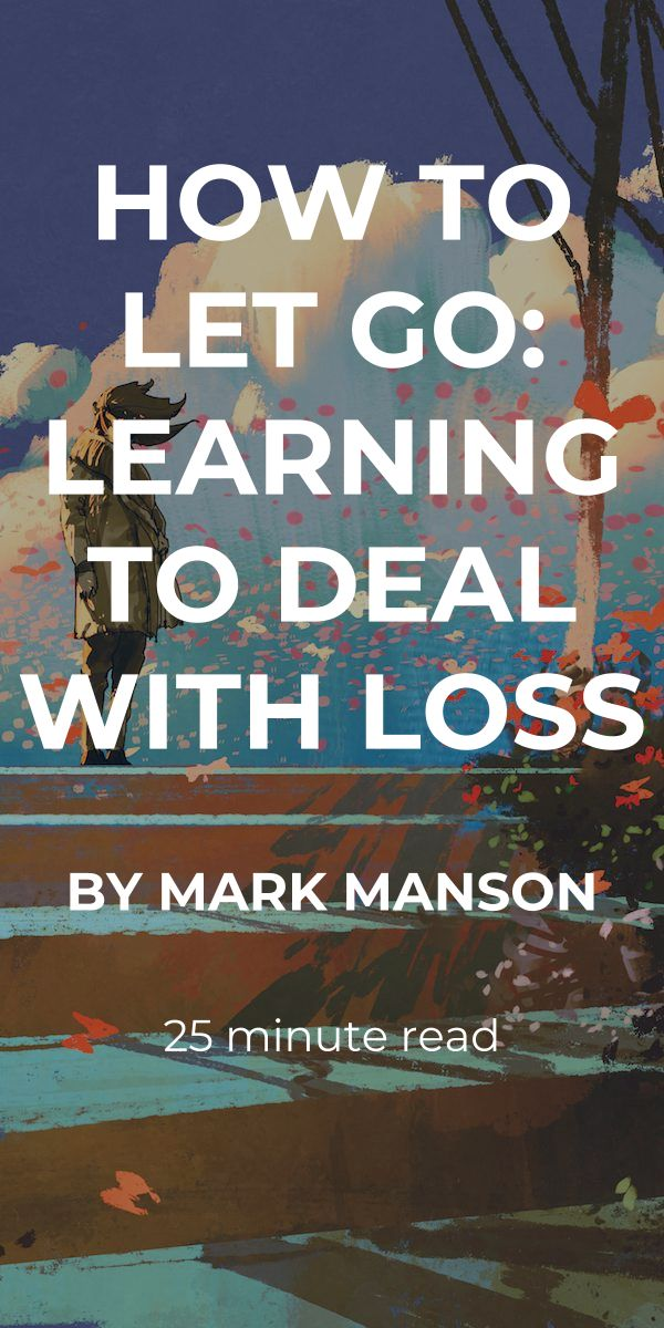 How to Let Go: Learning to Deal with Loss
