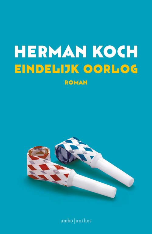 Eindelijk oorlog - Herman Koch