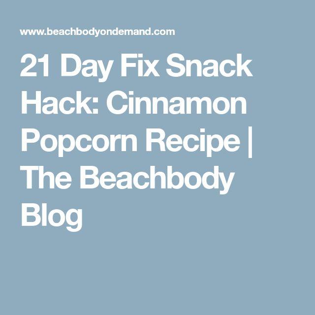 21 Day Fix Snack Hack: Cinnamon Popcorn Recipe | The Beachbody Blog