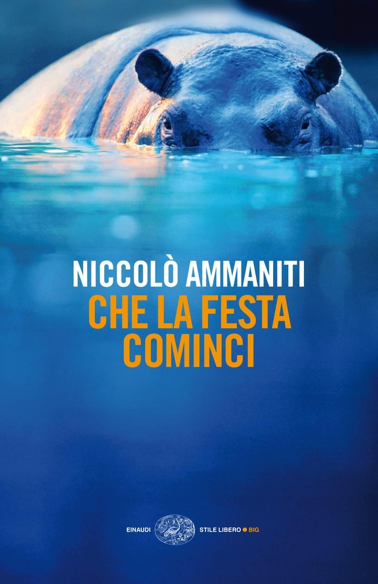 Che LA Festa Cominci New : Niccolo Ammaniti: Books