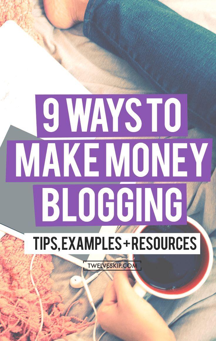 9 Different Ways To Make Money Blogging