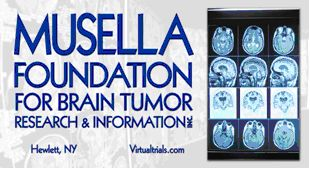 The Musella Foundation for Brain Tumor Research and Information, Founded by Al Musella. A great resource for patients and caregivers in assessing treatment options as well as clinical trial options. They also provide Co-Pay Programs to assist patients with medical expenses, etc...