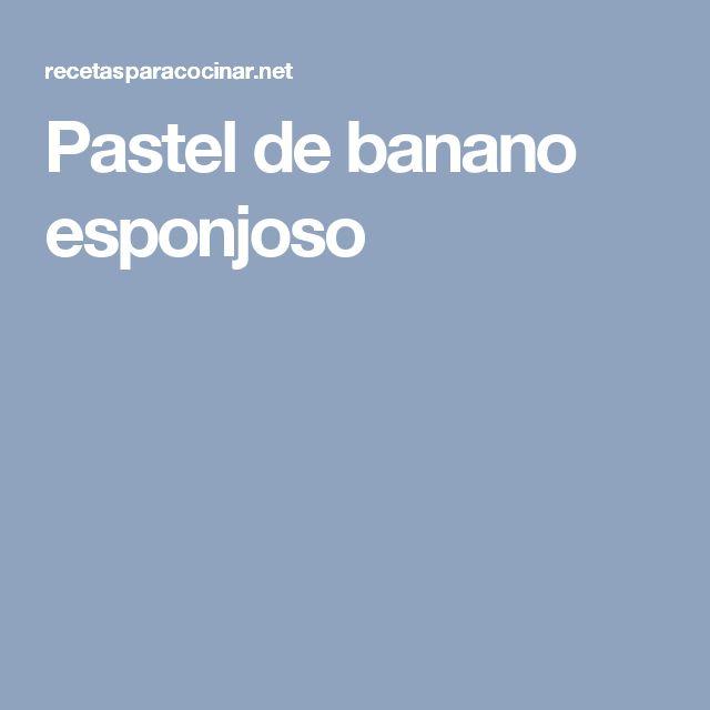 Pastel de banano esponjoso