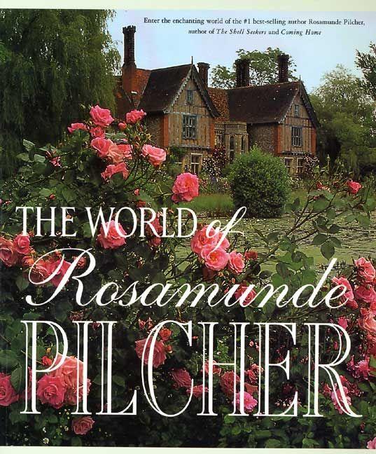 rosamunde pilcher | The World of Rosamunde Pilcher | Rosamunde Pilcher; Edited by Siv ...