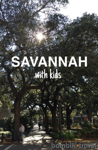 Savannah with Kids : Stay. Eat. Do. | family travel itinerary for visiting Savannah Georgia with young children | Bambini Travel
