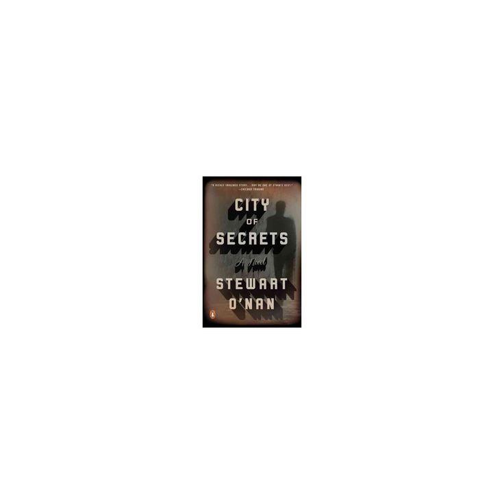 City of Secrets (Reprint) (Paperback) (Stewart O'Nan)