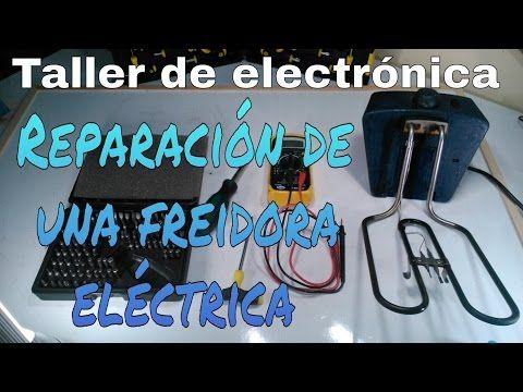 CÓMO REPARAR UNA FREIDORA ELÉCTRICA - YouTube