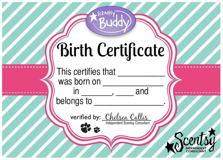 Have you purchased a Scentsy Buddy recently?? Print up this cute birth certificate for your new friend!!   Want a buddy? Go to https://littlebirdscents.scentsy.us/ to order one today!