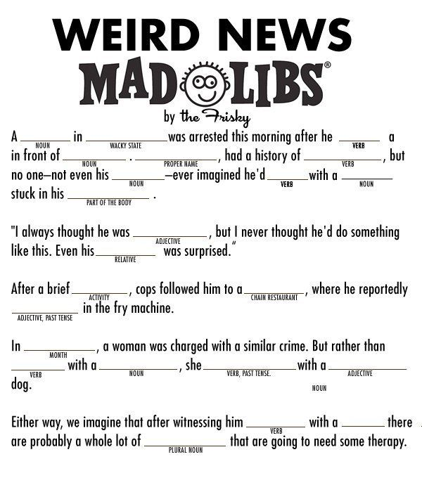 Mad Libs for Adults   Weird News Mad Libs, For Your Own Weird News Stories - The Frisky #ad