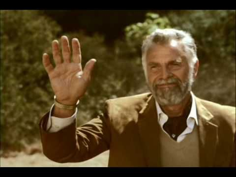 my son saw this commercial and said I am the most interesting man in the world my husband said you are the most interesting boy...