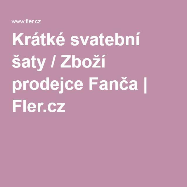 Krátké svatební šaty / Zboží prodejce Fanča | Fler.cz