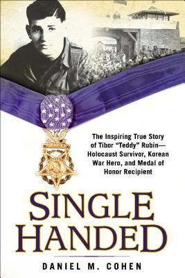 Single+Handed:+A+Heroic+Story+of+Surviving+the+Holocaust,+the+Korean+War,+and+Earning+the+Medal+of+Honor