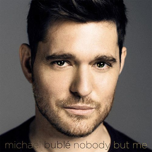 Michael Buble - Nobody But Me LP October 7 2016 Pre-order