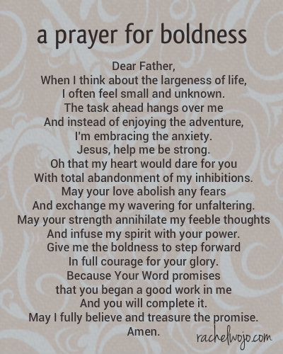 But one thing larger-than-life decisions require is completely undeniable. That one trait? Boldness.Claim this prayer for boldness as yours