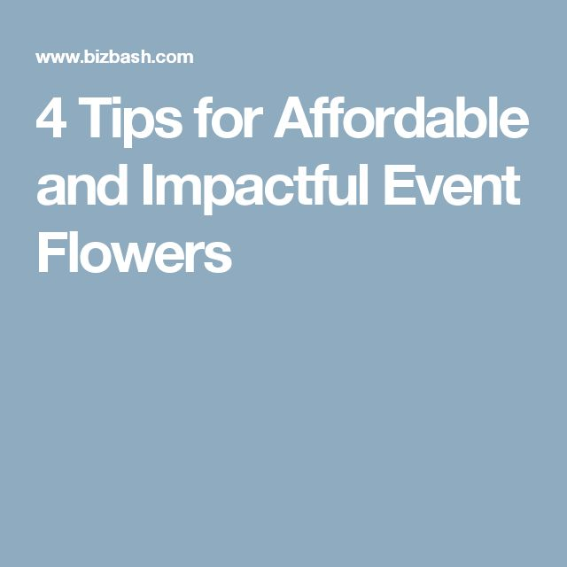 4 Tips for Affordable and Impactful Event Flowers