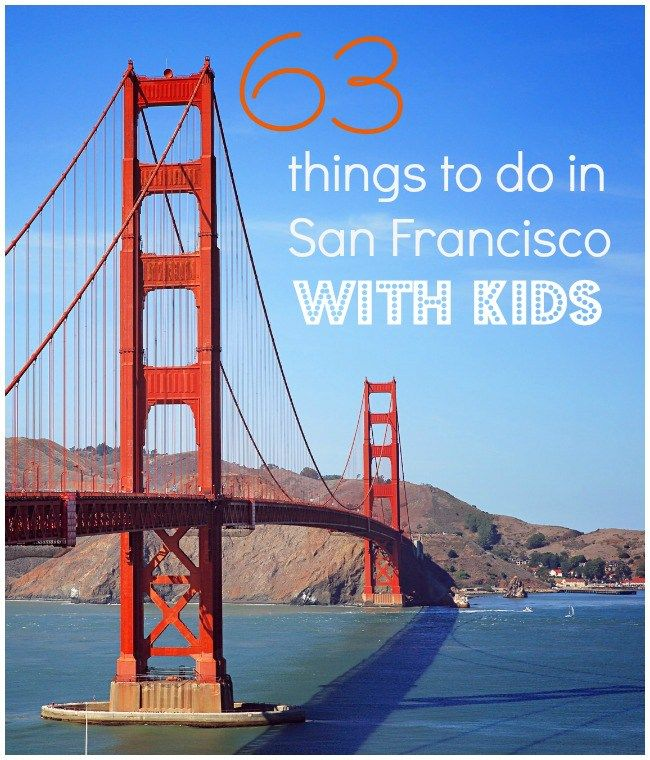 63 things to do in San Francisco with kids - my pick of the different places, tours and attractions in San Francisco for a family holiday, from parks to museums, activities and playgrounds.