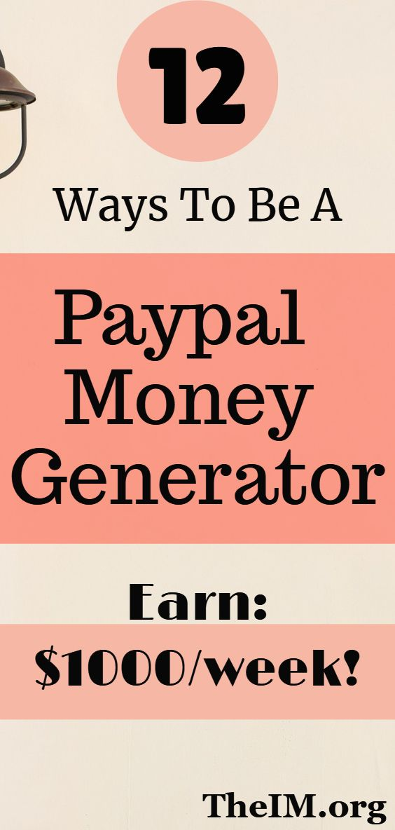 Top 12 Ways To Be A Paypal Money Generator At Your Home In 2019!