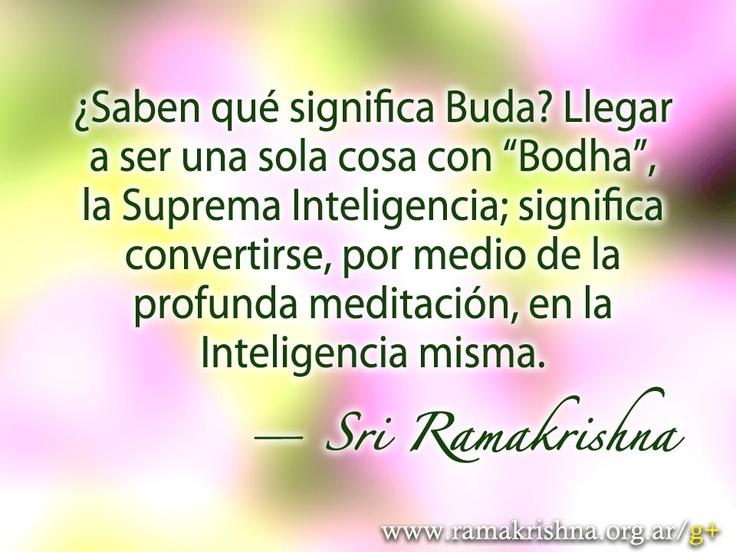 """Mayo 23 · Sri Ramakrishna  """"¿Saben qué significa Buda? Llegar a ser una sola cosa con 'Bodha', la Suprema Inteligencia; significa convertirse, por medio de la profunda meditación, en la Inteligencia misma."""""""