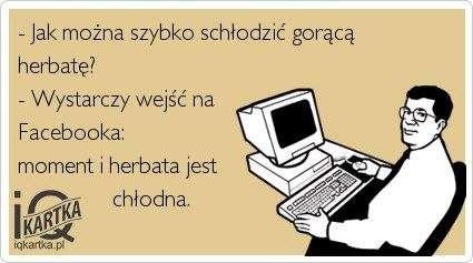 Facebook i herbata ;)