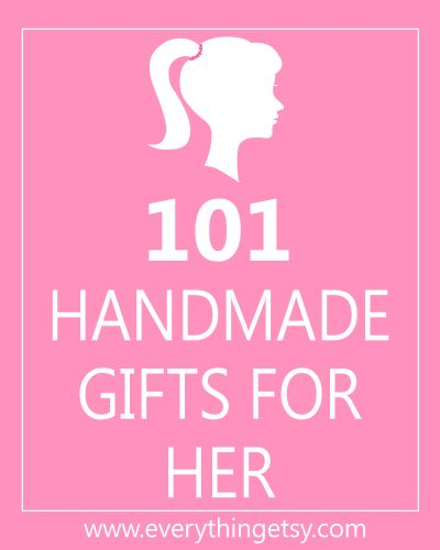 101 Handmade Gifts for Her #diy #crafts