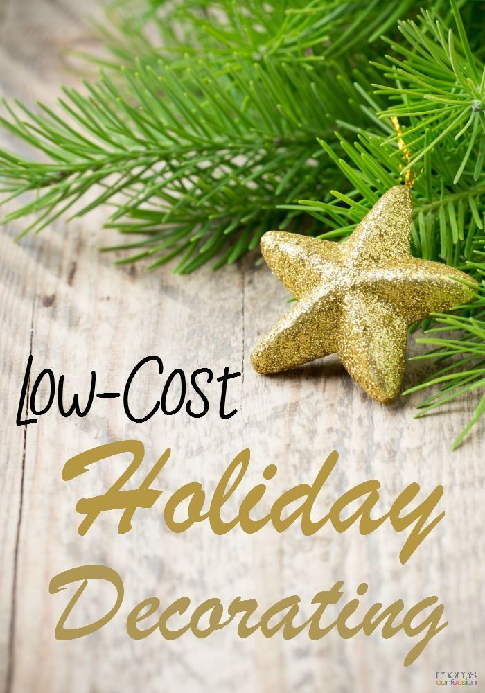 Low Cost Holiday Decorating - There is no reason to spend a lot of money on holiday decorations. These low cost holiday decorating ideas will make your home merry and bright on a budget.