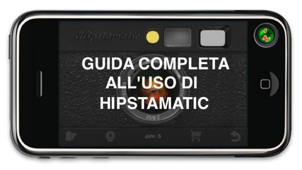 Guida Completa all'Uso di #Hipstamatic