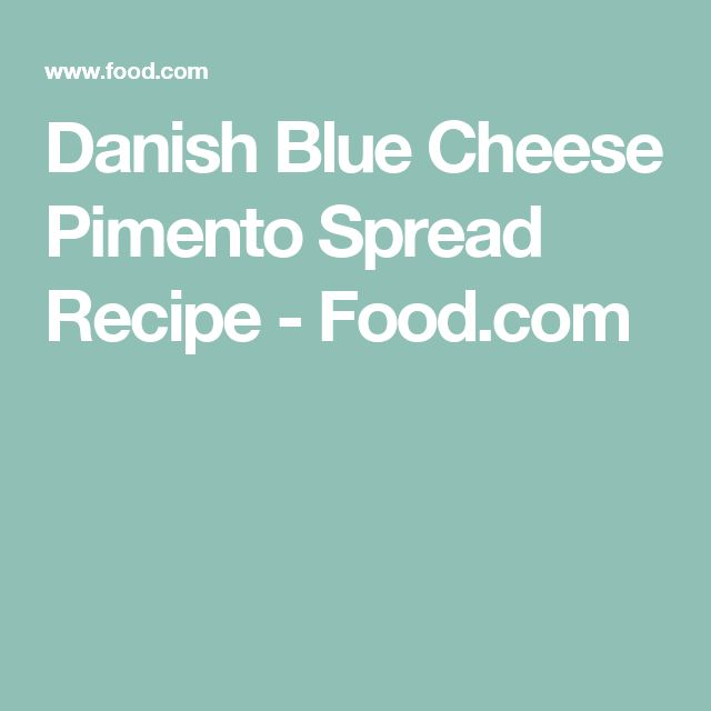 Danish Blue Cheese Pimento Spread Recipe - Food.com
