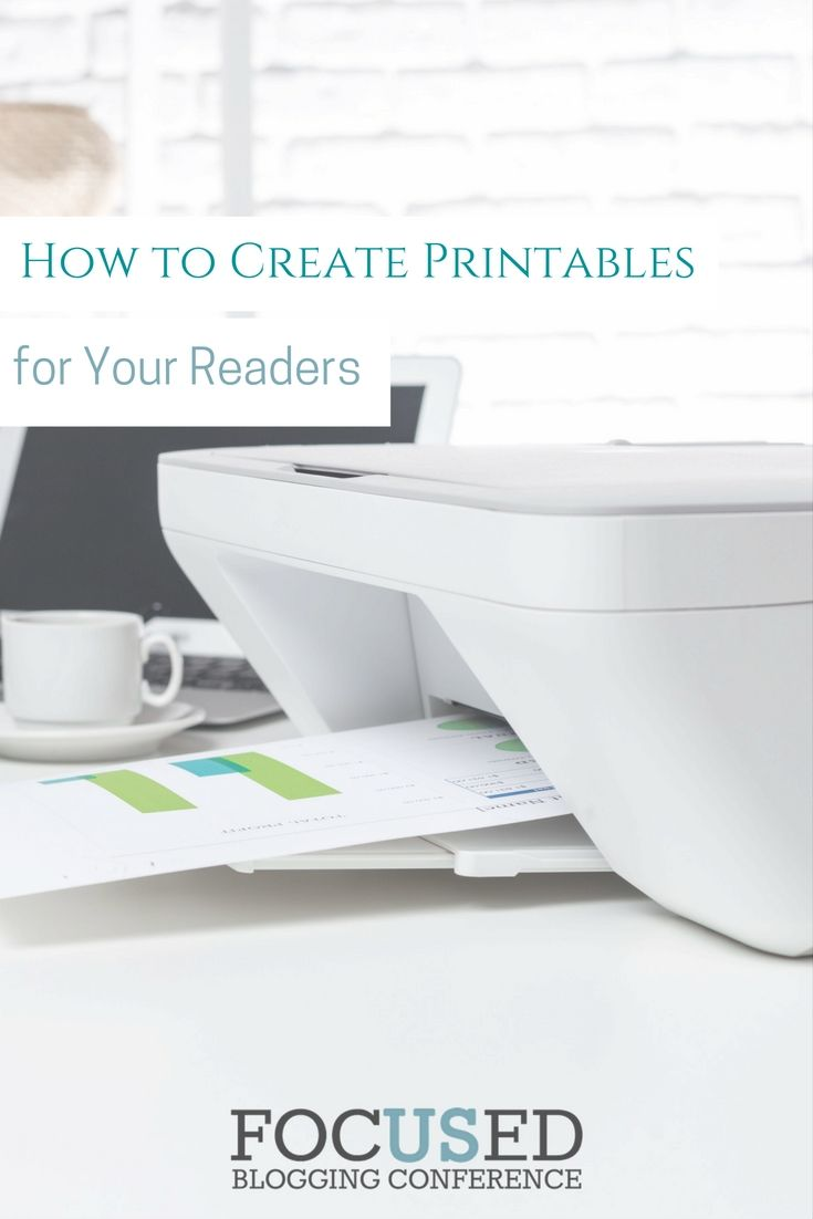 How to Create Printables for Your Readers. via @Focusedbc