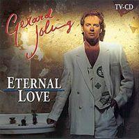 Gerard Joling - Eternal Love Artiest(en): Gerard Joling