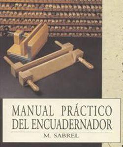 Manual Práctico del Encuadernador. M. Sabrel Clan Editorial