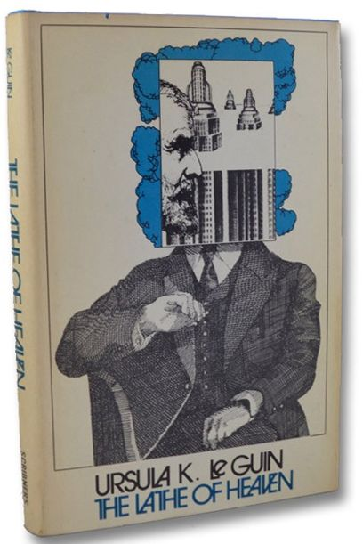 The Lathe of Heaven.  Published by Charles Scribner's Sons in  New York, 1971. Book Club Edition.