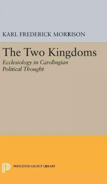 Two Kingdoms: Ecclesiology in Carolingian Political Thought