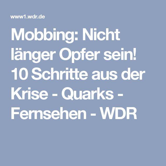Mobbing: Nicht länger Opfer sein! 10 Schritte aus der Krise - Quarks - Fernsehen - WDR