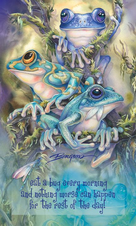 """Interesting frog painting:  """"Eat a bug every morning, and nothing worse can happen for the rest of the day."""" ☀"""
