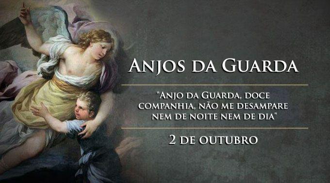 Hoje E A Festa Dos Anjos Da Guarda Mensageiros De Deus Anjos