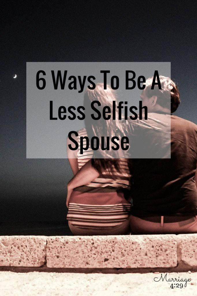 how to live happy with a selfish husband
