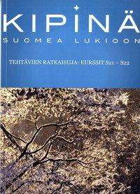 Kipinä: suomea lukioon - Tehtävien ratkaisuja: kurssit S21-S22 - kirjasi.fi